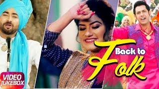 Back To Folk | Ranjit Bawa | Gippy Grewal | Kaur B| Jukebox | Latest Punjabi Songs 2018