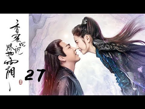 【ENG SUB】【香蜜沉沉烬如霜】Ashes of Love——27(杨紫、邓伦领衔主演的古装神话剧)