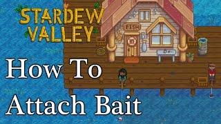 How To Attach Bait - Stardew Valley