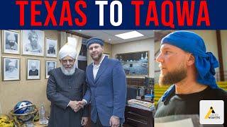 Emotional Journey to Islam Ahmadiyya : From Texas To Taqwa
