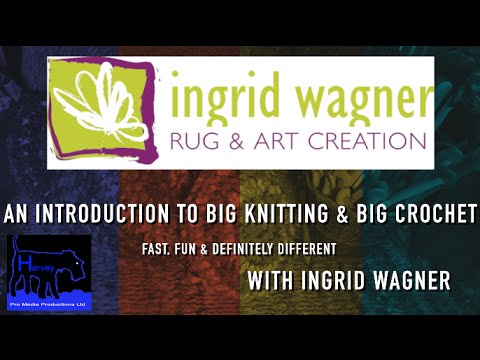 Ingrid Wagner Rug & Art Creation - An Introduction To Big Knitting & Big Crochet