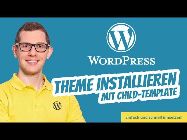 WordPress Theme installieren einfach + mit Child Theme | Template installieren manuell ohne FTP