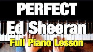 ED SHEERAN - PERFECT - PIANO TUTORIAL