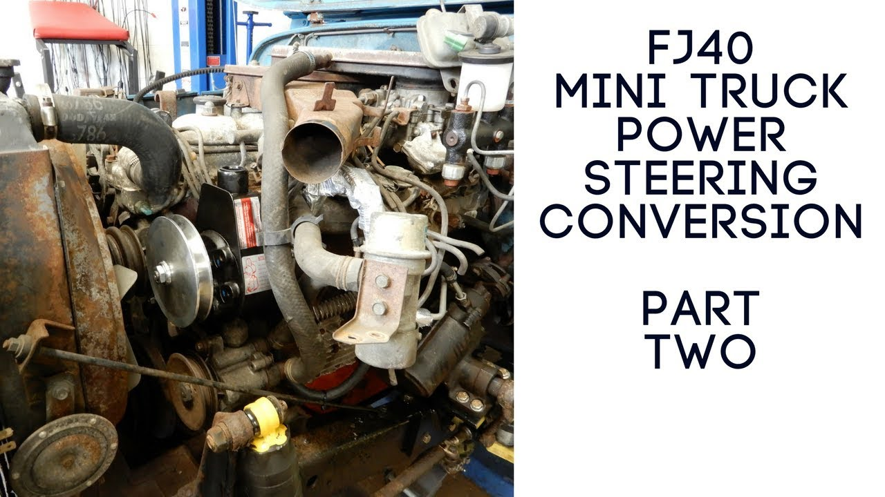 Fj40 Mini Truck Power Steering Conversion Part Two Youtube
