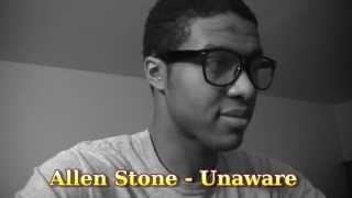 Allen Stone -  Unaware (Cover)