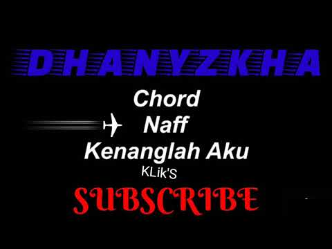 Lirik NAFF KENANGLAH AKU Chord Gitar