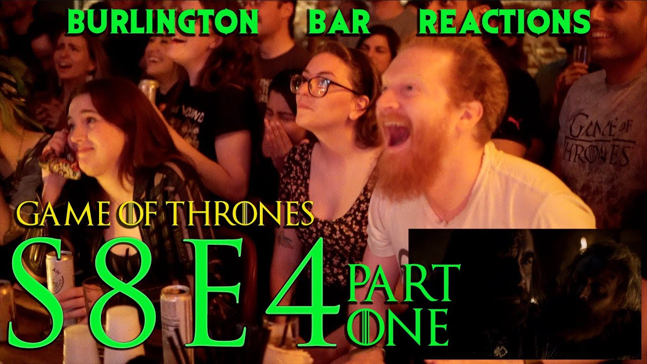 """Download Game Of Thrones // Burlington Bar Reactions // S8E4 """"The Last of the Starks"""" PART 1!!"""