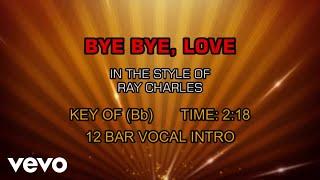 Ray Charles - Bye Bye, Love (Karaoke)