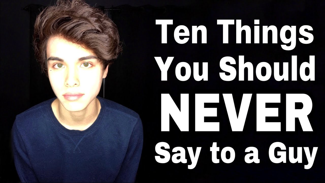 10 things you should never say to a guy