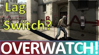 Is this a Lag Switch?  CS:GO OVERWATCH!