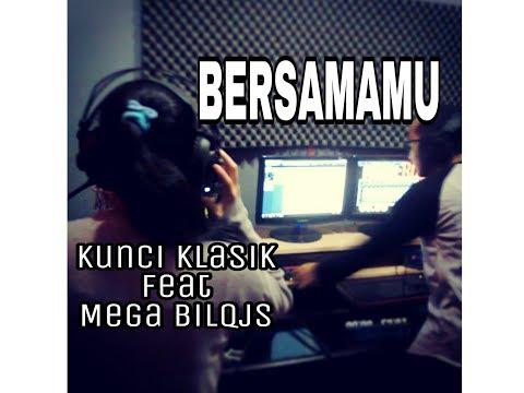 Lagu Indie BERSAMAMU - Kunci Klasik Feat Mega Bilqis