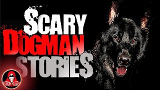 5 REAL Dogman Encounters - Darkness Prevails