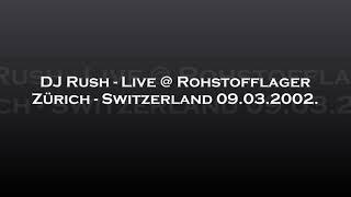DJ Rush - Live @ Rohstofflager - Zürich, Switzerland 09.03.2002.