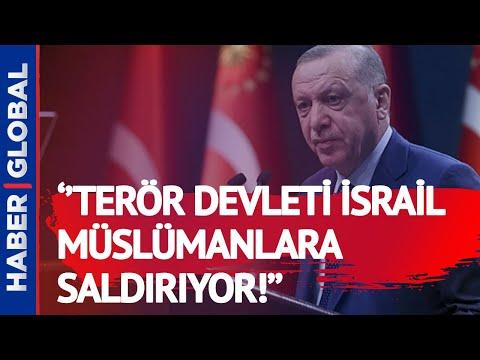Erdoğan'dan İsrail'e Çok Sert Mescid-i Aksa Tepkisi! ''Terör Devleti İsrail!''