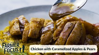 Farmer Focus Recipes  Chicken with Caramelized Apples &amp Pears