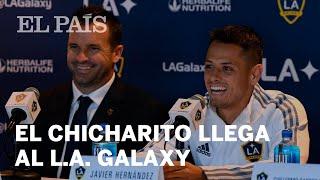 LA GALAXY presenta a su NUEVO DELANTERO, CHICHARITO Hernández