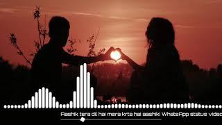 Aashiq Tera Dil Hai Mera Karta hai aashiqui 2019 Ringtone