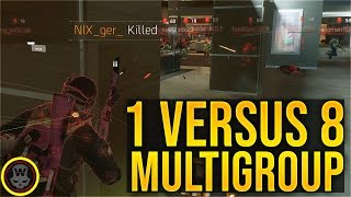 SOLO VS 8MAN MULTIGROUP OF ROGUES SOLO DZ PVP 54 The Division 1 8 3