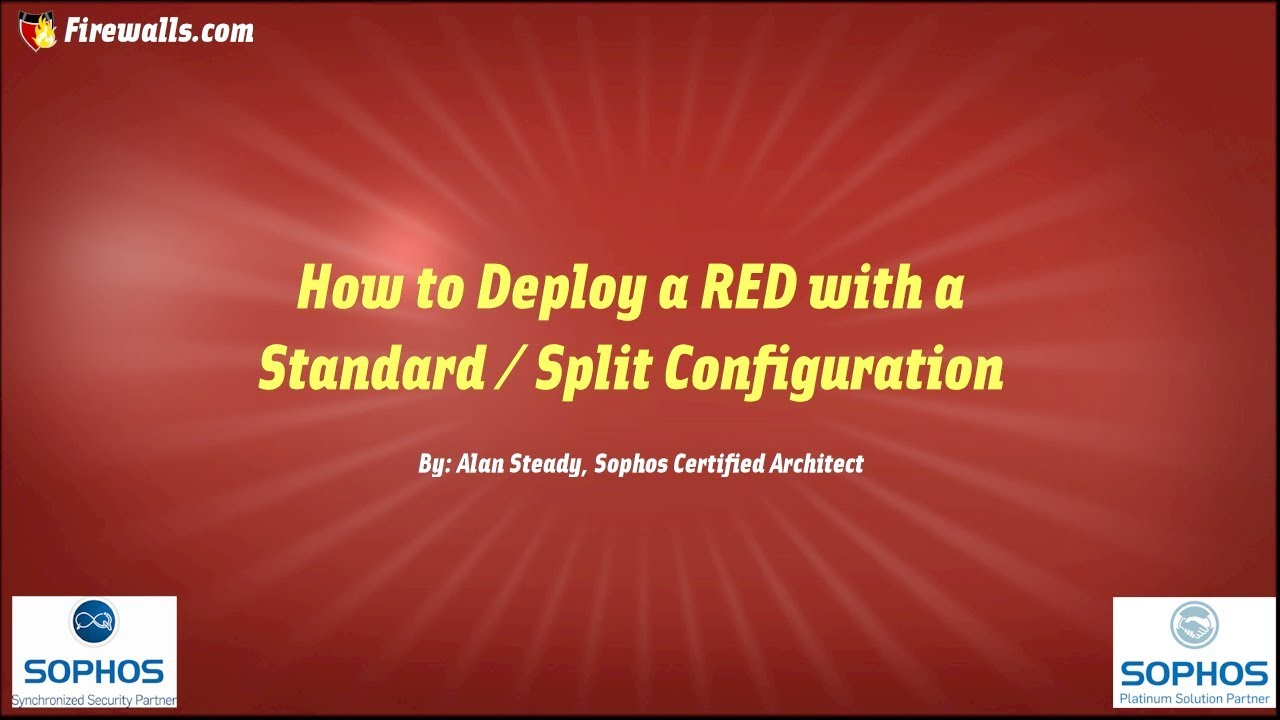 Sophos Essentials: How to Deploy a Sophos RED in Standard Split Mode