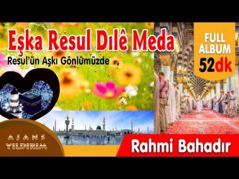 EŞKA RESUL DILE MEDA - RAHMİ BAHADIR