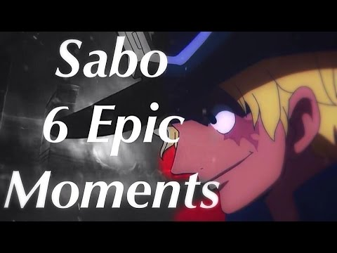 Sabo 6 Epic Moments [HD] [One Piece/Eng Sub]