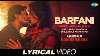 Barfani | Lyrical | Babumoshai Bandookbaaz | Nawazuddin Siddiqui | Armaan Malik | | Gaurav