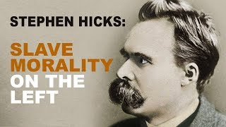 Stephen Hicks: Nietzsche Perfectly Forecasts the Postmodernist Left