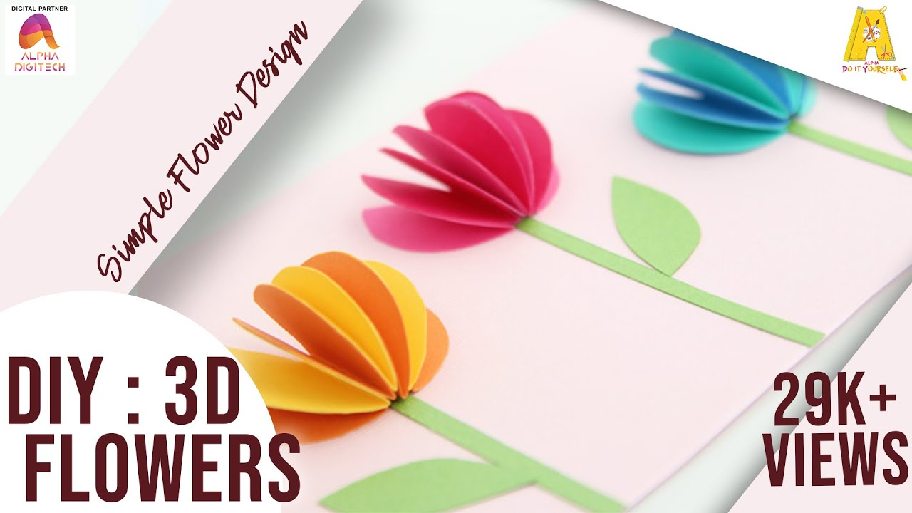 diy : 3d flowers | simple flower design | children art & craft - youtube