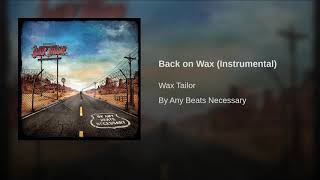 Provided to YouTube by Believe SAS Back on Wax (Instrumental) · Wax...