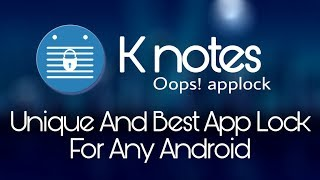 K notes | Unique applock for any android phone by Os Tips And Tricks