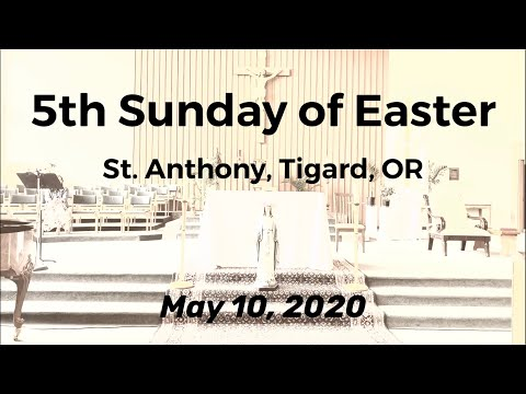 Fifth Sunday of Easter_Live Stream Mass_May 10, 2020