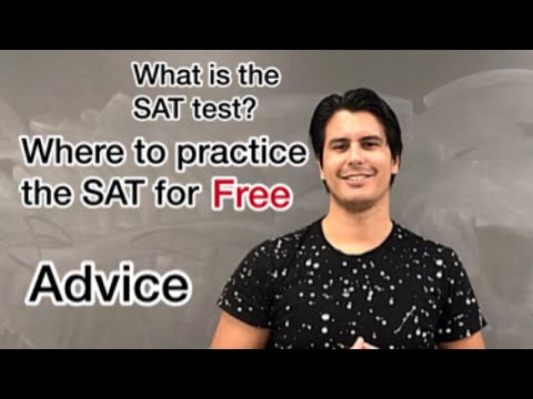 What Is The SAT Test? Where To Practice The SAT For FREE, And More