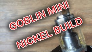 Goblin Mini RTA | Review & Dual Nickel Build Tutorial