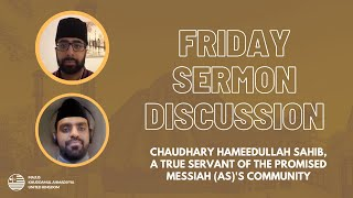 Chaudhary Hameedullah sahib: A true servant of the Promised Messiah (as)'s community