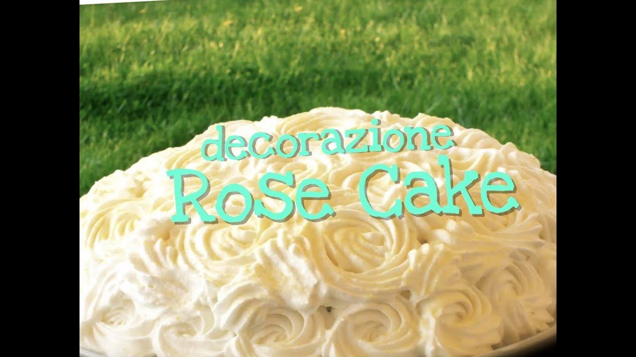 Decorazione torta di rose rose cake fatta in casa da for Decorazione di casa