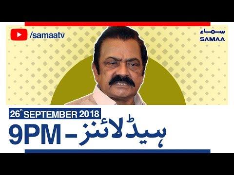 News Headlines | 9 PM | SAMAA TV | Sep 26, 2018