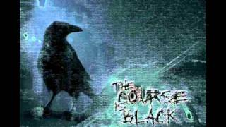 The Course is Black - The Blackness Within