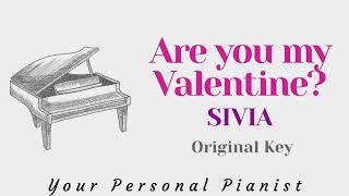 Are You My Valentine? - SIVIA (Original Key Karaoke) - Piano Instrumental Cover