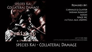 species Kai - Collateral Damage