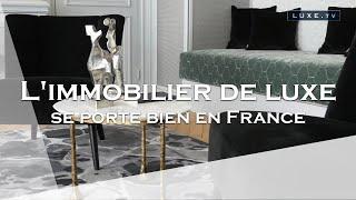 L'immobilier de luxe français se porte bien !
