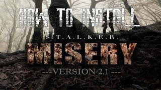 How To Install S.T.A.L.K.E.R. Misery Mod 2.1