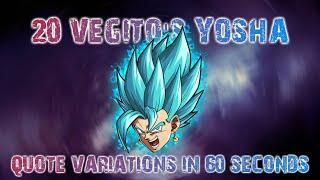 20 Vegito's Yosha Quote Variations in 60 Seconds (DBFZ)