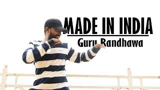 Guru Randhawa | MADE IN INDIA Song Dance Choreography