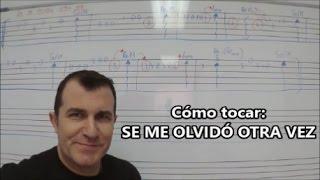 "Cómo tocar ""Se me olvidó otra vez"" [Maná-Juan Gabriel-Rocio Durcal-Chavela Vargas]"