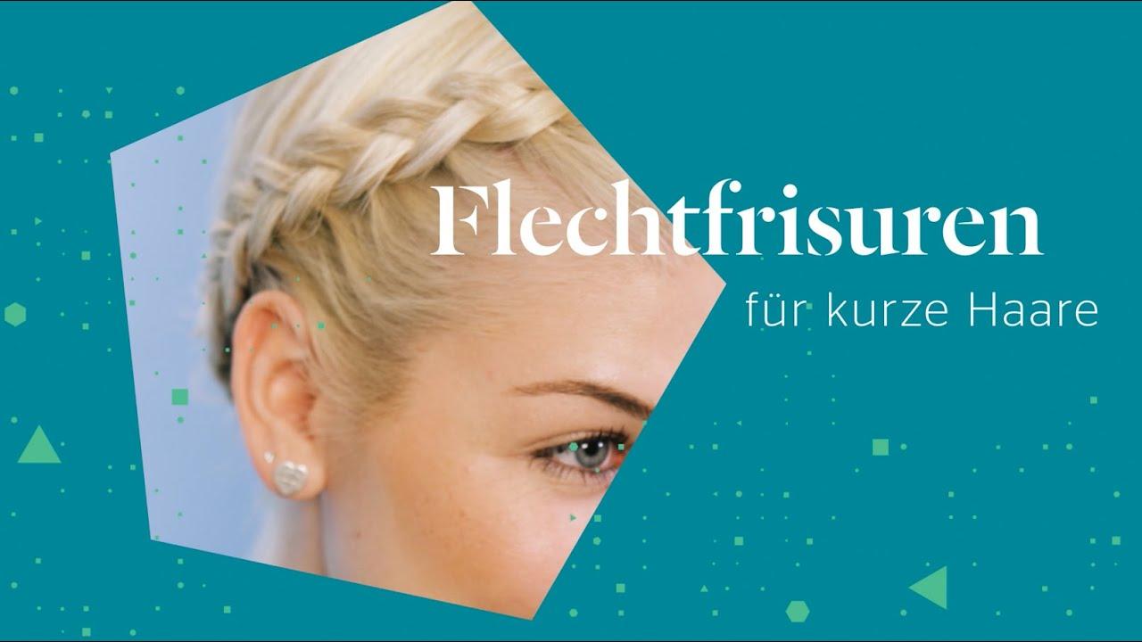 Flechtfrisuren Für Kurze Haare 2 Varianten Zum Nachstylen