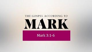 Mark Brown - Mark 3:1-6  - 2021–07-04