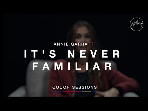 Annie Garratt - It's Never Familiar | Hillsong Worship & Creative Conference