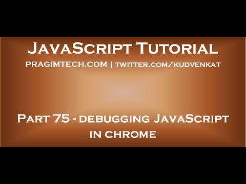 Debugging JavaScript In Chrome