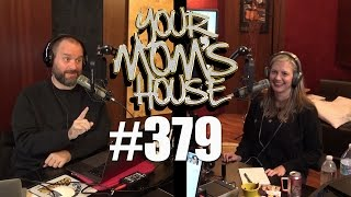 Your Mom's House Podcast - Ep. 379
