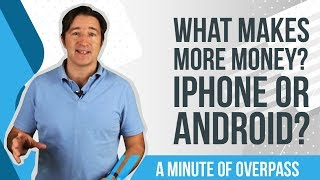 📱 What makes more money?  iPhone or Android?